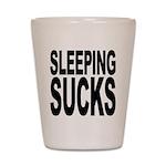 Sleeping Sucks Shot Glass