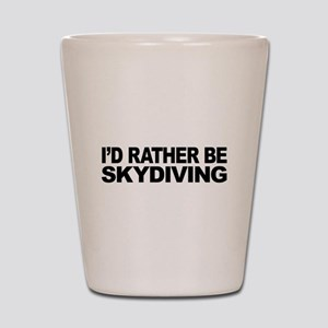 I'd Rather Be Skydiving Shot Glass
