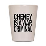 Cheney Is A War Criminal Shot Glass