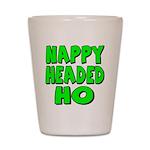 Nappy Headed Ho Green Design Shot Glass