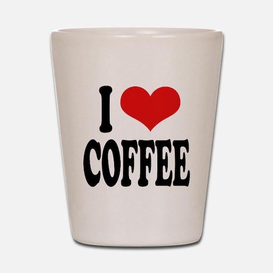I Love Coffee Shot Glass