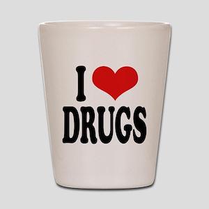 I Love Drugs Shot Glass