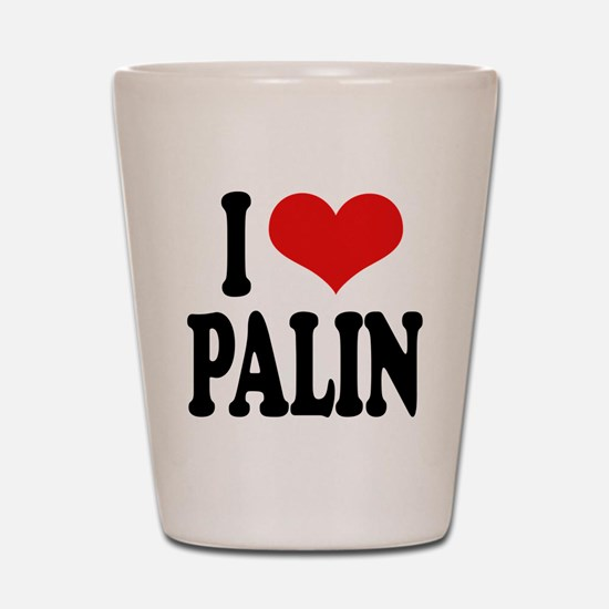 I Love Palin Shot Glass