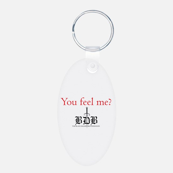 You Feel Me? And Bdb Dagger Oval Keychains