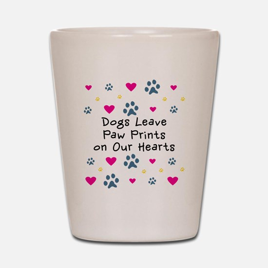 Dogs Leave Paw Prints Shot Glass