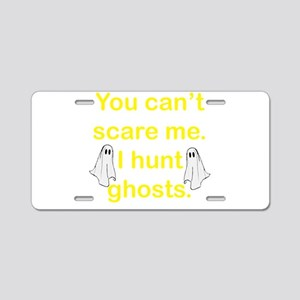 I Hunt Ghosts Aluminum License Plate