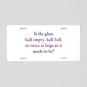Half Full or Half Empty Aluminum License Plate
