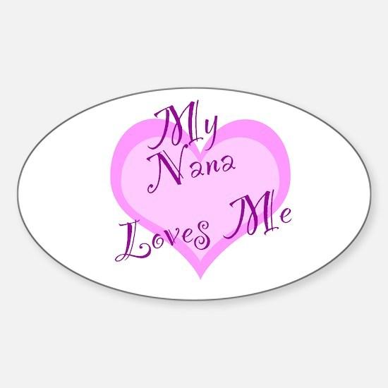 My Nana Loves Me Sticker (Oval)
