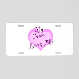 My Nana Loves Me Aluminum License Plate