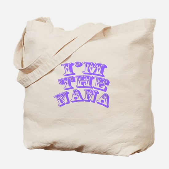I'm The Nana Tote Bag