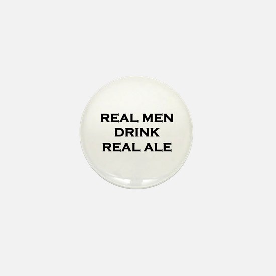 Real Men Drink Real Ale Mini Button