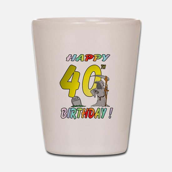 Happy 40th Shot Glass