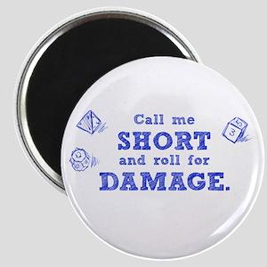 Call Me Short Magnet