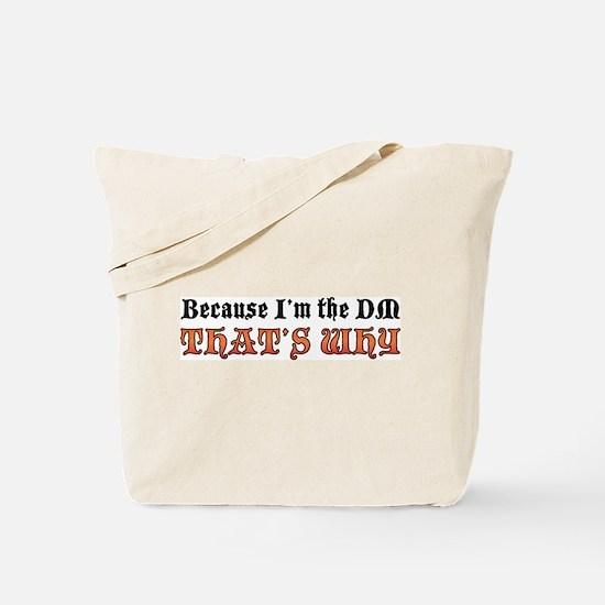 Because I'm the DM Tote Bag