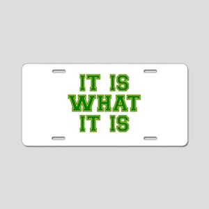 It Is What It Is Green and Aluminum License Plate
