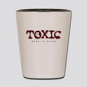 Toxic - Made in China Shot Glass