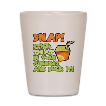 Stick that in your juicebox! Shot Glass