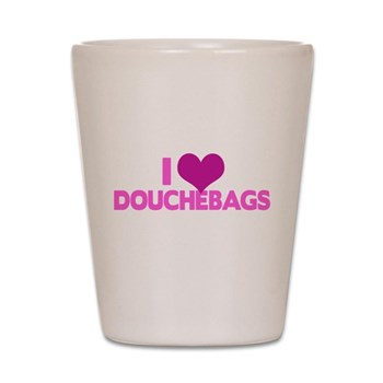 I Heart Douchebags Shot Glass