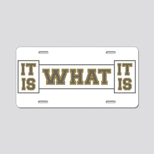 It Is What It Is Gray and G Aluminum License Plate
