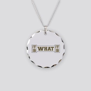It Is What It Is Gray and Go Necklace Circle Charm