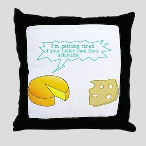 Holier Than Thou Attitude Throw Pillow
