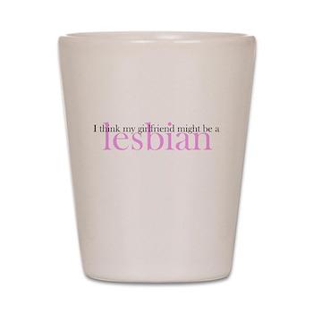 Girlfriend Might Be a Lesbian Shot Glass