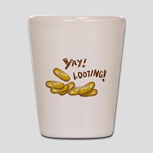 Yay! Looting! Shot Glass