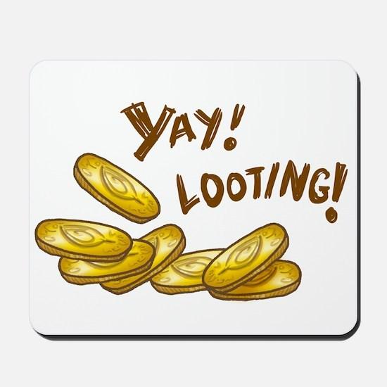 Yay! Looting! Mousepad