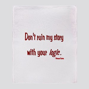 Castle Don't Ruin My Story Throw Blanket
