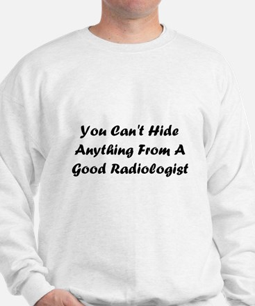 You Can't Hide Anything Sweatshirt