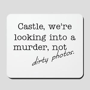 Castle: Not Dirty Photos Mousepad