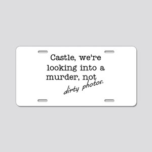 Castle: Not Dirty Photos Aluminum License Plate