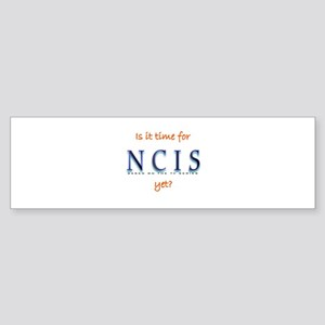 Time for NCIS? Sticker (Bumper)