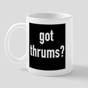 got thrums? Mug