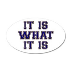 It Is What It Is Blue and Go Wall Decal