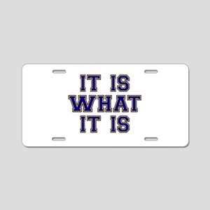 It Is What It Is Blue and G Aluminum License Plate