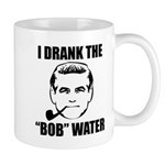 "I Drank the ""Bob""-Water Mug"