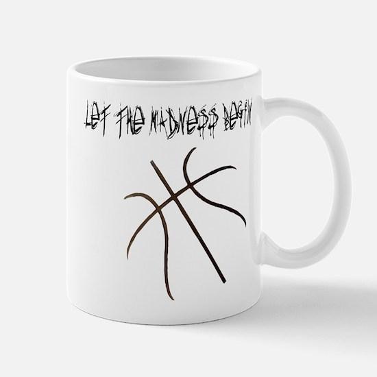 Let the Madness Begin! Mug