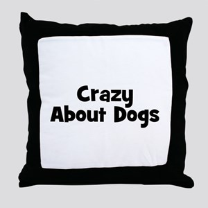 Crazy About Dogs Throw Pillow