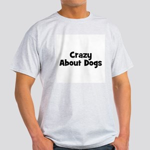 Crazy About Dogs Ash Grey T-Shirt