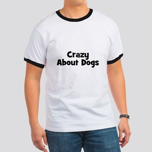 Crazy About Dogs Ringer T