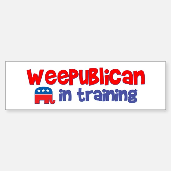 Weepublican in Training Bumpersticker