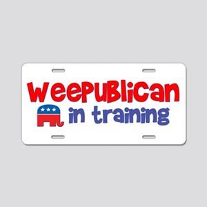 Weepublican in Training Aluminum License Plate