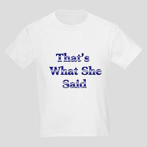 That's What She Said 1 Kids Light T-Shirt