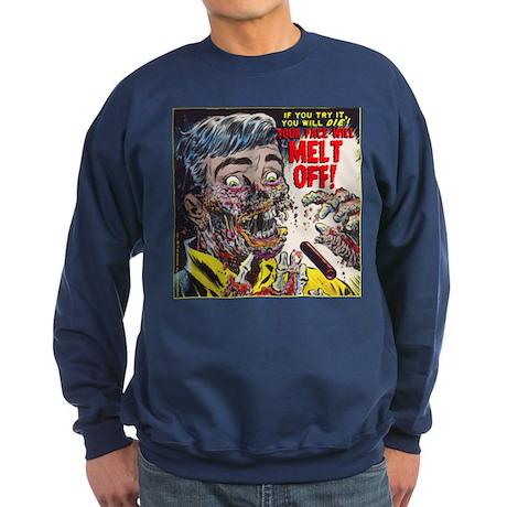 $39.99 Your Face Will MELT OFF! Dark SweatShirt