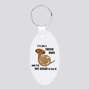 I've Got a French Horn Aluminum Oval Keychain
