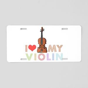 I Love My Violin Aluminum License Plate