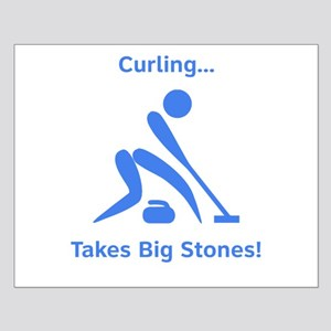 Curling Takes Big Stones! Small Poster