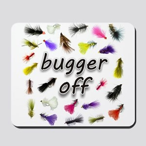 Bugger Off Mousepad