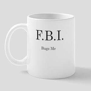 FBI Bugs ME Mug